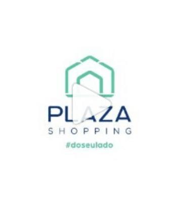 Match Comunicação assina filme para Plaza Shopping